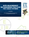 SCTE Measurement Recommended Practices for Cable Systems
