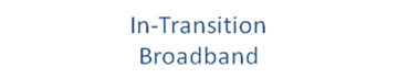 In-Transition Broadband